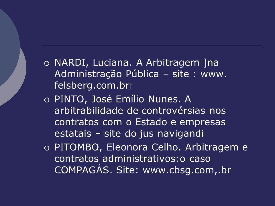 NARDI, Luciana. A Arbitragem ]na Administração Pública – site : www